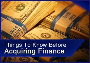 things to know before acquiring finance