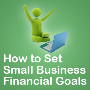 How to set small business financial goals