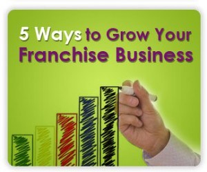 ways to grow your franchise business