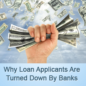 why loan applicants are turned down by banks