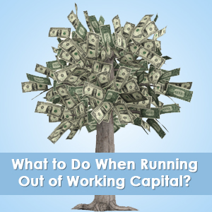 what to do when running out of working capital