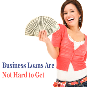 business loans are not hard to get