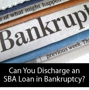 can you discharge a SBA loan in bankruptcy?
