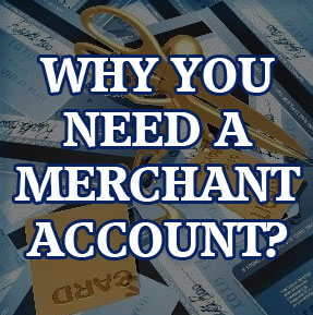 why you need a merchant account