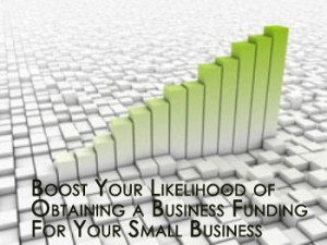Boost Your Likelihood of Obtaining a Business Funding