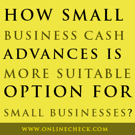 Business Cash Advance, business loan, cash advance lenders, loan application, small business loans