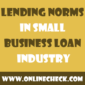 Lending Norms In Small Business Loan Industry